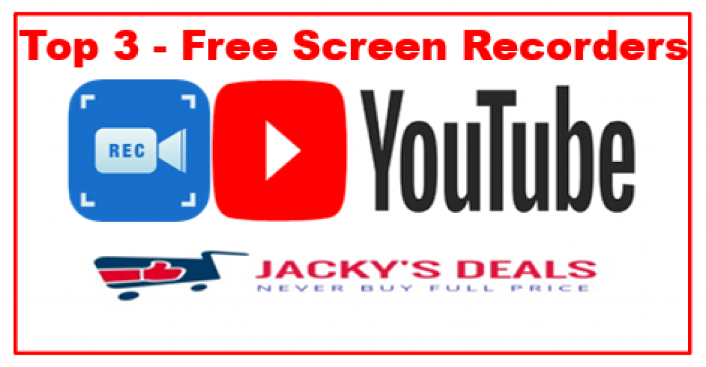 Top 3 Free Screen Recorders For YouTube Videos - Jacky's Deals