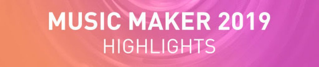 Music Maker 2019 Highlights